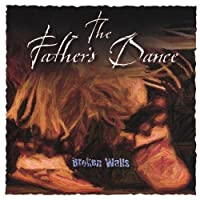 Father's Dance by Broken Walls (2008-05-03)