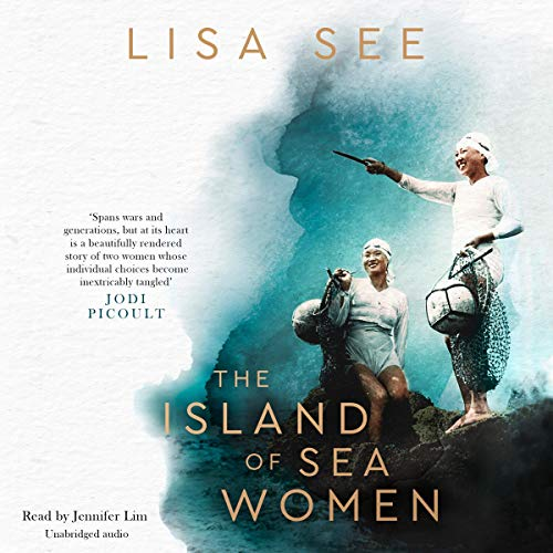 The Island of Sea Women                   By:                                                                                                                                 Lisa See                               Narrated by:                                                                                                                                 Jennifer Lim                      Length: 13 hrs and 22 mins     Not rated yet     Overall 0.0