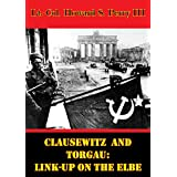 Clausewitz And Torgau: Link-Up On The Elbe (English Edition)