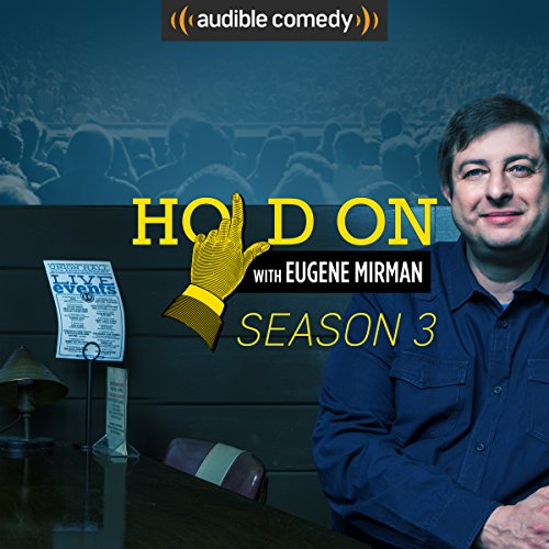 Hold On with Eugene Mirman, Season 3 audiobook cover art