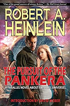The Pursuit of the Pankera: A Parallel Novel About Parallel Universes by [Robert A. Heinlein, David Weber]
