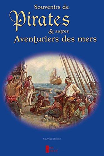 Souvenirs de Pirates et autres Aventuriers des mers (French Edition)