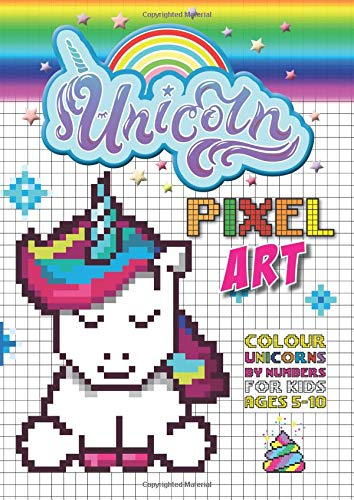 Unicorn Pixel Art Colour Unicorns By Numbers For Kids Ages 5 10 Lingua Inglese