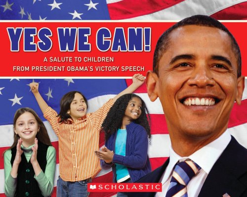 Yes We Can!: A Salute to Children from President Obama's Victory Speech (Rise and Shine)の詳細を見る
