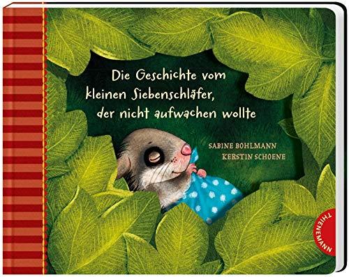 Die Geschichte vom kleinen Siebenschläfer, der nicht aufwachen wollte: Pappausgabe (2) (Der kleine Siebenschläfer, Band 2)