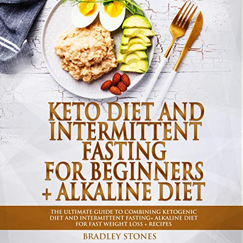 Keto Diet and Intermittent Fasting for Beginners + Alkaline Diet audiobook cover art