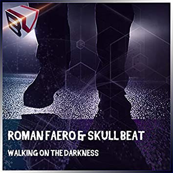 Walking on the Darkness