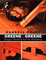 Greene & Greene: Design Elements for the Workshop by Darrell Peart(2006-04-01)