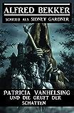 Patricia Vanhelsing und die Gruft der Schatten