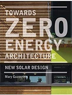 Towards Zero-energy Architecture (paperback): New Solar Design