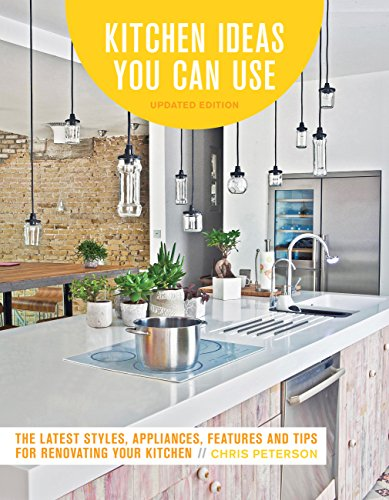 Kitchen Ideas You Can Use, Updated Edition: The Latest Styles,...