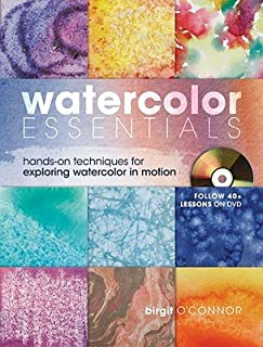 Watercolor Essentials: Hands-On Techniques for Exploring Watercolor in Motion [With DVD] [WATERCOLOR ESSENTIALS W/DVD] [Spiral]