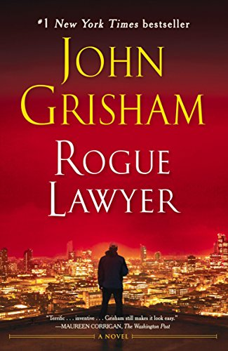 Compare Textbook Prices for Rogue Lawyer: A Novel Reprint Edition ISBN 9781101967669 by Grisham, John