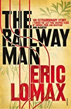 Best the railway man book by eric lomax Reviews