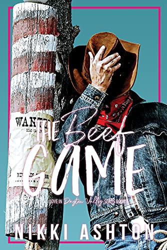 The Beef Game: Second Chance Romance: (Love in Dayton Valley Series Book 3) by [Nikki Ashton]