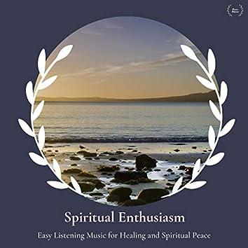 Spiritual Enthusiasm - Easy Listening Music For Healing And Spiritual Peace