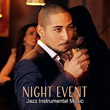 Night Event: Jazz Instrumental Music, Easy Listening Song for Wine Bar, Cocktails Party, Romantic Time, Restaurant Background, Exhibitions, Mood Sounds
