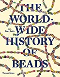 The Worldwide History of Beads (Paperback) /anglais