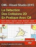 Détection des collisions 2D avec c#6 et Visual Studio 2015
