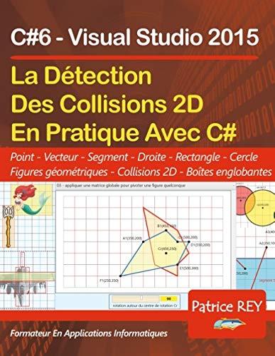 Detection des collisions 2D avec C#6: et Visual Studio 2015