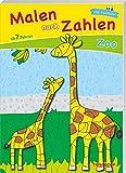 Malen nach Zahlen Zoo. Ab 7 Jahren: Ausmalen, Zahlen und Zählen üben