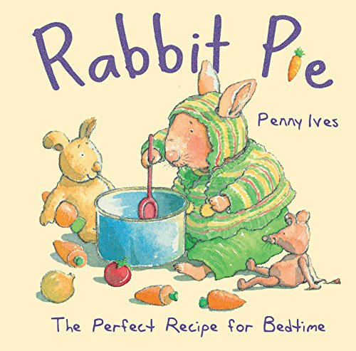 Rabbit Pie: The Perfect Recipe for Bedtime (Child's Play Library)