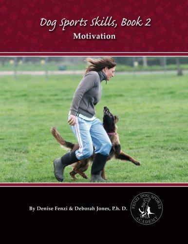 Dog Sports Skills, Book 2:  Motivation