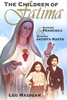The Children of Fatima: Blessed Francisco & Blessed Jacinta Marto