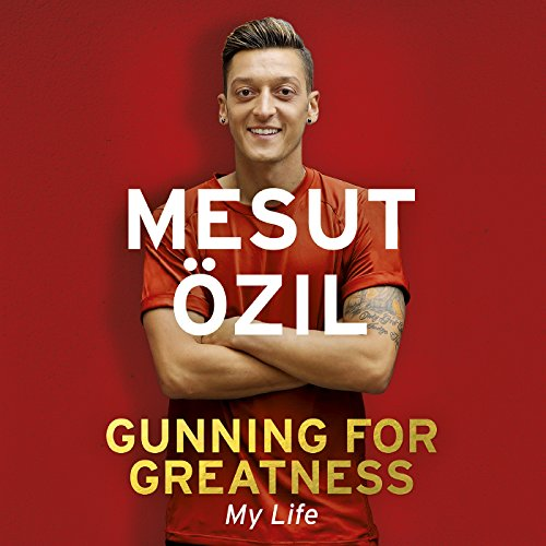 Gunning for Greatness: My Life     With an Introduction by Jose Mourinho              By:                                                                                                                                 Mesut Özil                               Narrated by:                                                                                                                                 Rich Keeble                      Length: 8 hrs and 27 mins     22 ratings     Overall 4.5