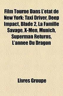 Film Tourne Dans L'Etat de New York: Taxi Driver, Deep Impact, Blade 2, La Famille Savage, X-Men, Munich, Superman Returns...