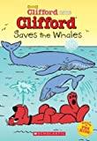 Clifford Saves the Whales (CLIFFORD BIG RED CHAPTER BOOK)