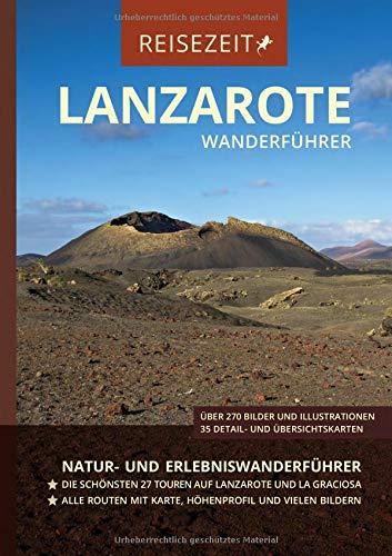 Wanderführer Lanzarote - Reisezeit - GEQUO Verlag: Natur- und Erlebniswanderführer mit den schönsten 27 Touren auf Lanzarote und La Graciosa
