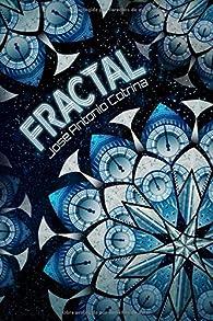 Fractal: Una novela corta de ciencia ficción par José Antonio Cotrina