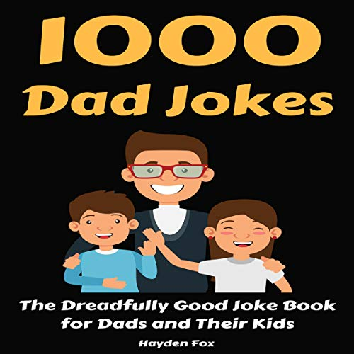 1000 Dad Jokes: The Dreadfully Good Joke Book for Dads and Their Kids cover art