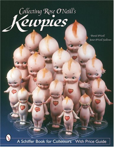 O'Neill, D: Collecting Rose O'Neill's Kewpies (Schiffer Book for Collectors with Price Guide)