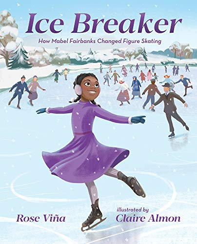 Compare Textbook Prices for Ice Breaker: How Mabel Fairbanks Changed Figure Skating She Made History None Edition ISBN 9780807534960 by Viña, Rose,Almon, Claire