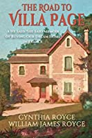 The Road to Villa Page: A He Said/She Said Memoir of Buying Our Dream Home in France