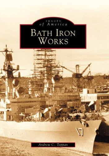 Bath Iron Works (ME) (Images of America)