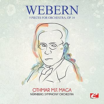 Webern: 5 Pieces for Orchestra, Op. 10 (Digitally Remastered)
