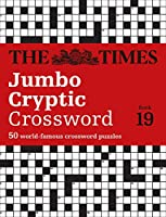 The Times Jumbo Cryptic Crossword: Book 19: 500 World-Famous Crossword Puzzles (The Times Mind Games)