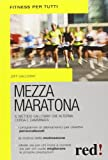 Mezza maratona. Il metodo Galloway, che alterna corsa e camminata...