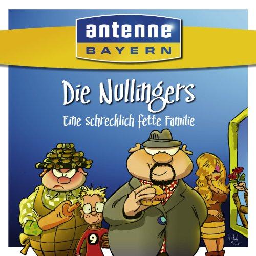 ANTENNE BAYERN - Die Nullingers - Eine schrecklich fette Familie