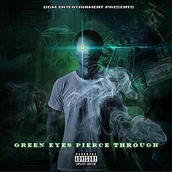 Green Eyes Pierce Through