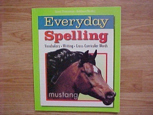 Scott Foresman Addison Wesley Everyday Spelling Mustang Grade 8 Level Student Textbook / Vocabulary Writing Cross-Curicc