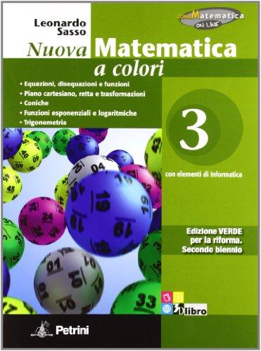 Nuova matematica a colori. Ediz. verde. Per il 2° biennio delle Scuole superiori. Con e-book. Con espansione online: N.MAT.COL.VERDE 3