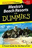 Mexico's Beach Resorts For Dummies (Dummies Travel)