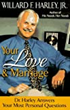 Your Love & Marriage; Dr. Harley Answers Your Most Personal Questions