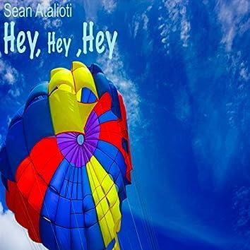 Hey, Hey, Hey