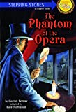 The Phantom of the Opera (A Stepping Stone Book(TM))