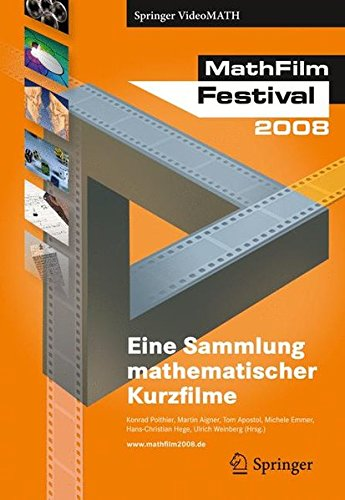 MathFilm Festival 2008: Eine Sammlung mathematischer Videos (Springer VideoMATH)